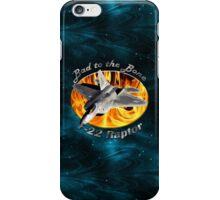F-22 Raptor Bad To The Bone iPhone Case/Skin