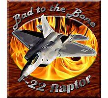 F-22 Raptor Bad To The Bone Photographic Print