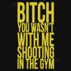 Drake-Bitch you wasn't with me shooting in the gym by RickyRozay