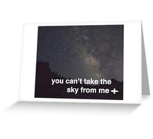 You Can't Take The Sky Greeting Card