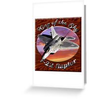 F-22 Raptor King Of The Sky Greeting Card