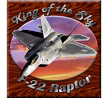 F-22 Raptor King Of The Sky Photographic Print