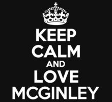 Keep Calm and Love MCGINLEY by kandist