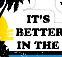 It's Better In The Bahamas Sticker