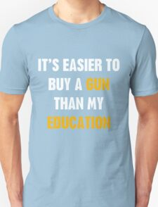 Its easier to buy a Gun rather than my Education T-Shirt