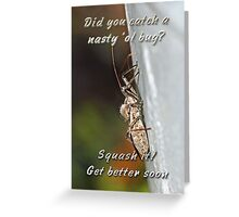 Get Well Greeting Card - Assassin Bug - Feel Better Soon Greeting Card