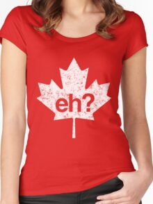 Eh? Canadian Maple Leaf Women's Fitted Scoop T-Shirt