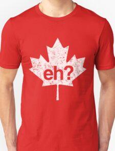 Eh? Canadian Maple Leaf T-Shirt