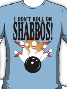 I Don't Roll On Shabbos T-Shirt
