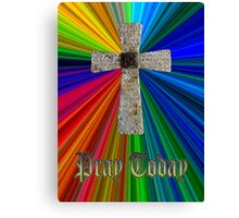 """pray today"" lord's prayer cross Canvas Print"