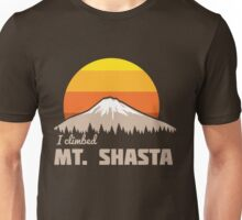 I climbed Mt. Shasta Unisex T-Shirt