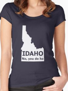 Idaho. No you da ho Women's Fitted Scoop T-Shirt