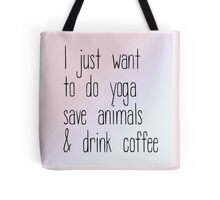 I Just Want To Do Yoga Save Animals and Drink Coffee in Rose Quartz and Serenity - Pantone Color of the Year 2016 Tote Bag