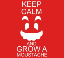 Keep Calm and Grow A Moustache by ScottW93