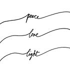 Peace, Love, Light by Franchesca Cox