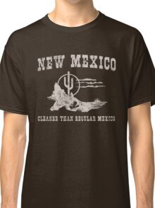 New Mexico. Cleaner than regular Mexico Classic T-Shirt