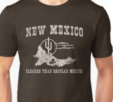 New Mexico. Cleaner than regular Mexico Unisex T-Shirt