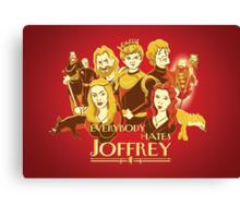 Everybody Hates Joffrey Canvas Print