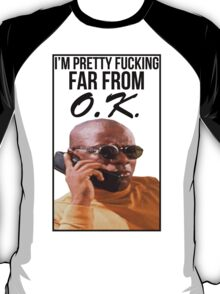 Far From O.K. T-Shirt