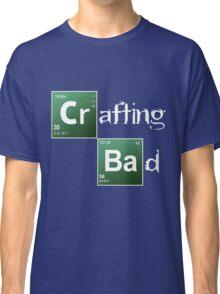 Crafting Bad Classic T-Shirt