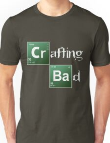 Crafting Bad Unisex T-Shirt