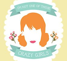 (One of Those) Crazy Girls by laurenschroer