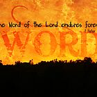"""""""The word of the Lord endures forever."""" by 4TheGlryOfGod"""