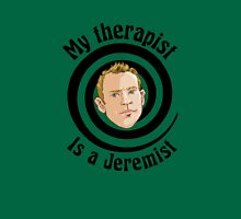 My therapist is a Jeremist Unisex T-Shirt