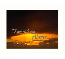 """I Am with you Always"" Art Print"