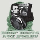 Lincoln: Drop Beats Not Bombs (Distressed Design) by robotface