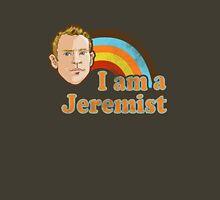 I am a Jeremist Unisex T-Shirt