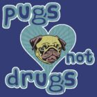 Funny Pugs Not Drugs (Vintage Distressed Design) by robotface