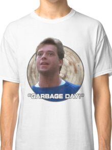 Garbage Day! Classic T-Shirt