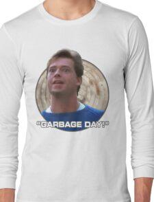 Garbage Day! Long Sleeve T-Shirt