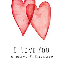 I love you always and forever red watercolor hearts by MheaDesign