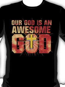 Our God is an AWESOME God T-Shirt