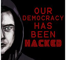 """Elliot """"our democracy has been hacked"""" Photographic Print"""