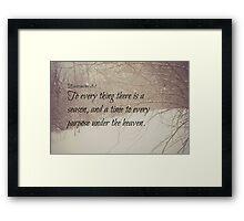 Ecclesiastes 3 Season Framed Print
