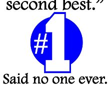 Said No One Ever: Second Best by kwg2200