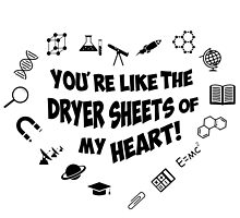 You're like the dryer sheets of my heart! by hansfrider