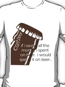 Spend it on Beer T-Shirt
