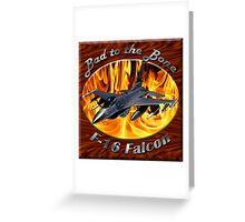 F-16 Bad To The Bone Greeting Card