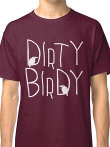 Dirty Birdy Classic T-Shirt