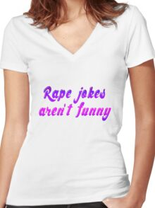 Rape jokes aren't funny Women's Fitted V-Neck T-Shirt