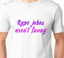 Rape jokes aren't funny Unisex T-Shirt