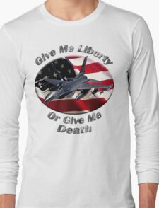 F-16 Falcon Give Me Liberty Long Sleeve T-Shirt