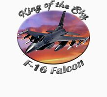 F-16 Falcon King Of The Sky Unisex T-Shirt