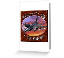 F-16 Falcon King Of The Sky Greeting Card