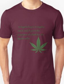it's legal to buy it, it's legal to own it, and, if you're the proprietor of a hash bar, it's legal to sell it. - Pulp fiction T-Shirt