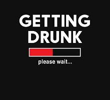 Getting Drunk. Please Wait Unisex T-Shirt